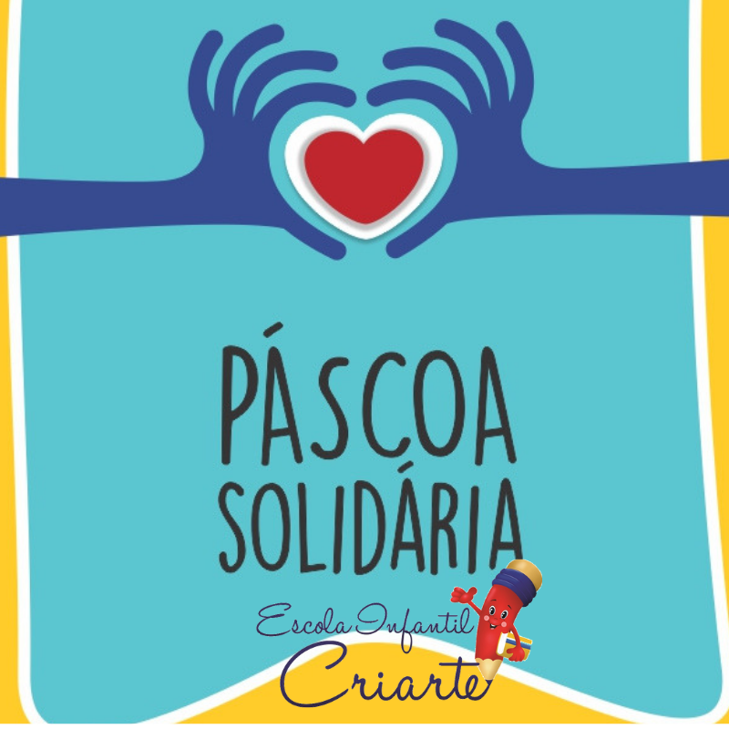 Read more about the article PÁSCOA SOLIDÁRIA NA CRIARTE